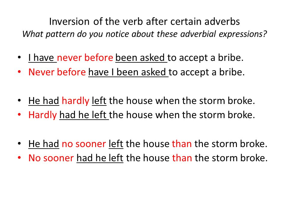 Inversion of the verb after certain adverbs What pattern do you notice about these adverbial expressions