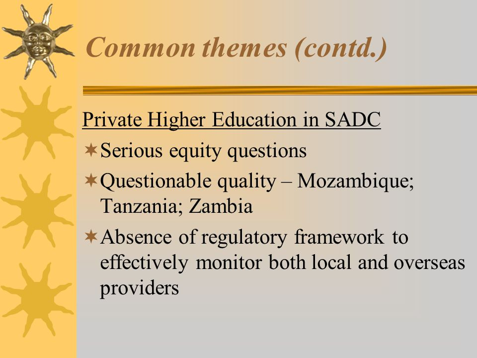 Common themes (contd.) Private Higher Education in SADC