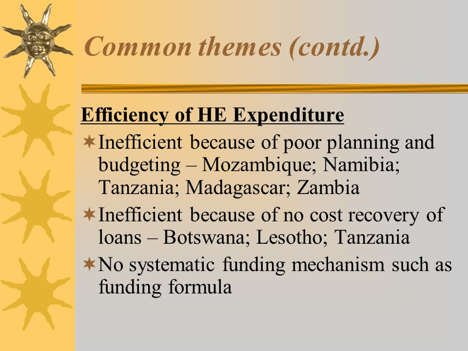 Common themes (contd.) Efficiency of HE Expenditure
