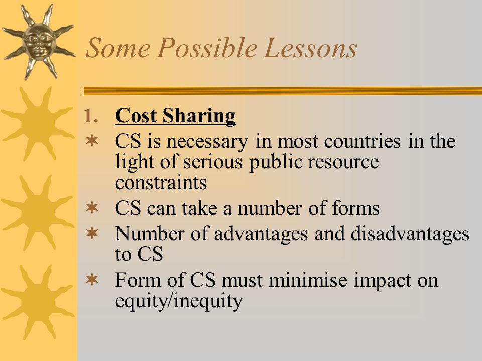 Some Possible Lessons Cost Sharing