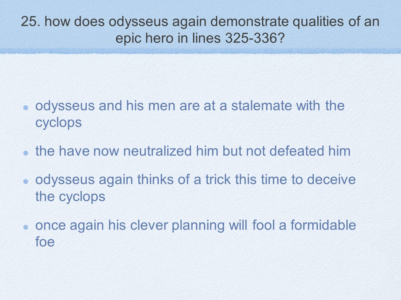 25. how does odysseus again demonstrate qualities of an epic hero in lines 325-336