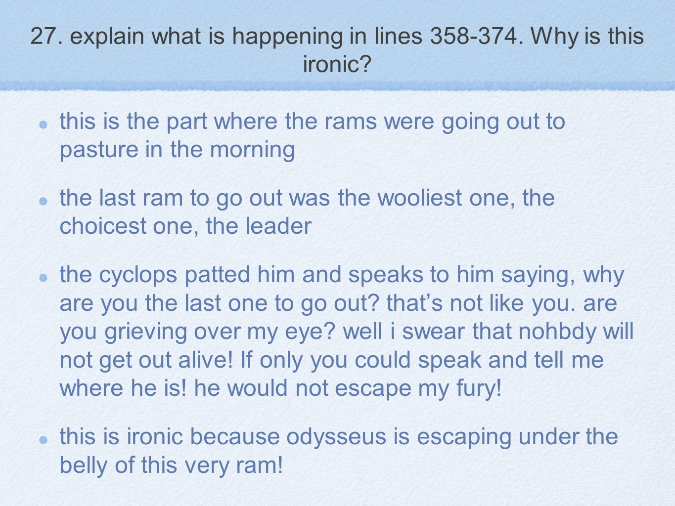 27. explain what is happening in lines 358-374. Why is this ironic