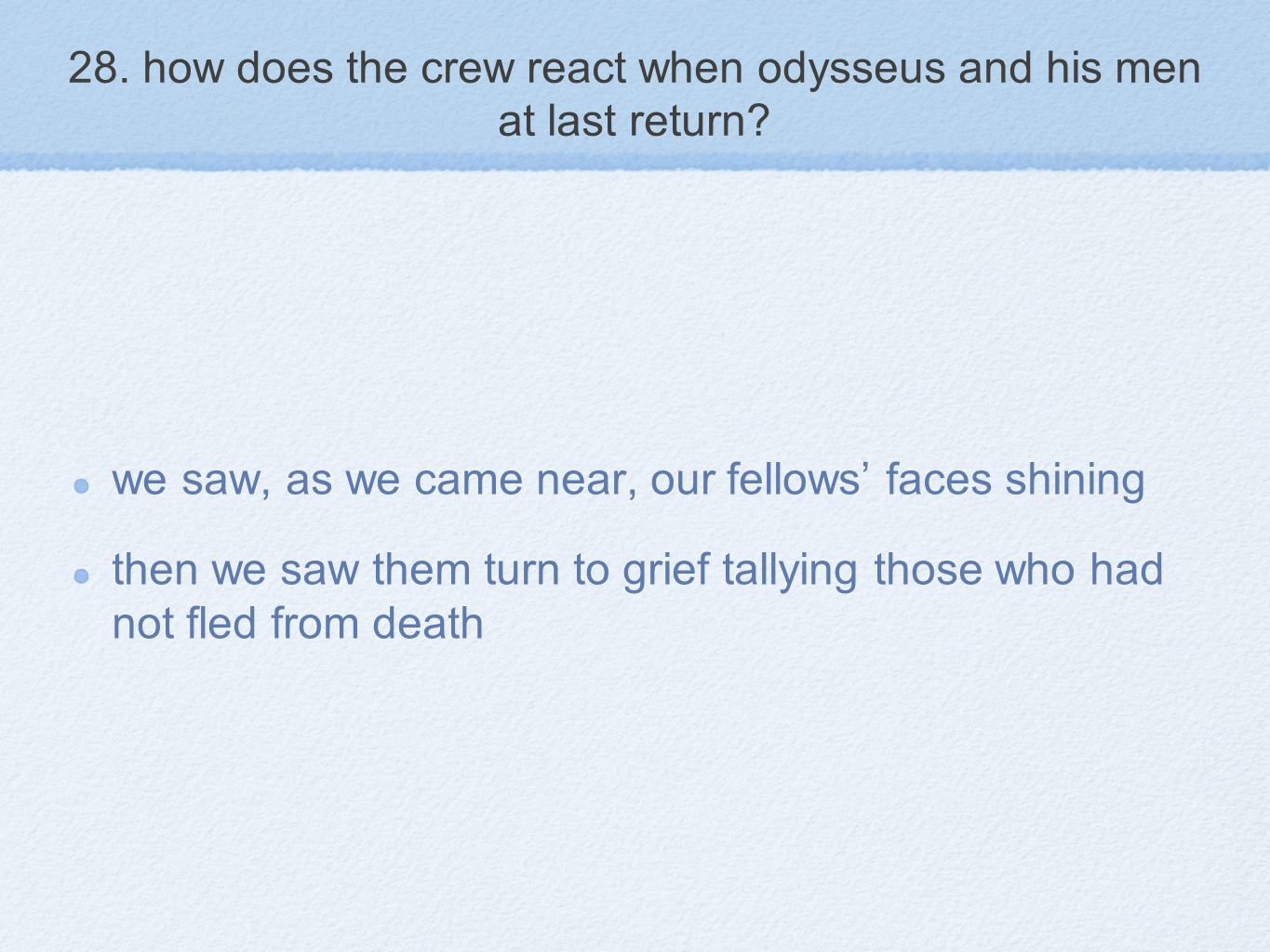 28. how does the crew react when odysseus and his men at last return
