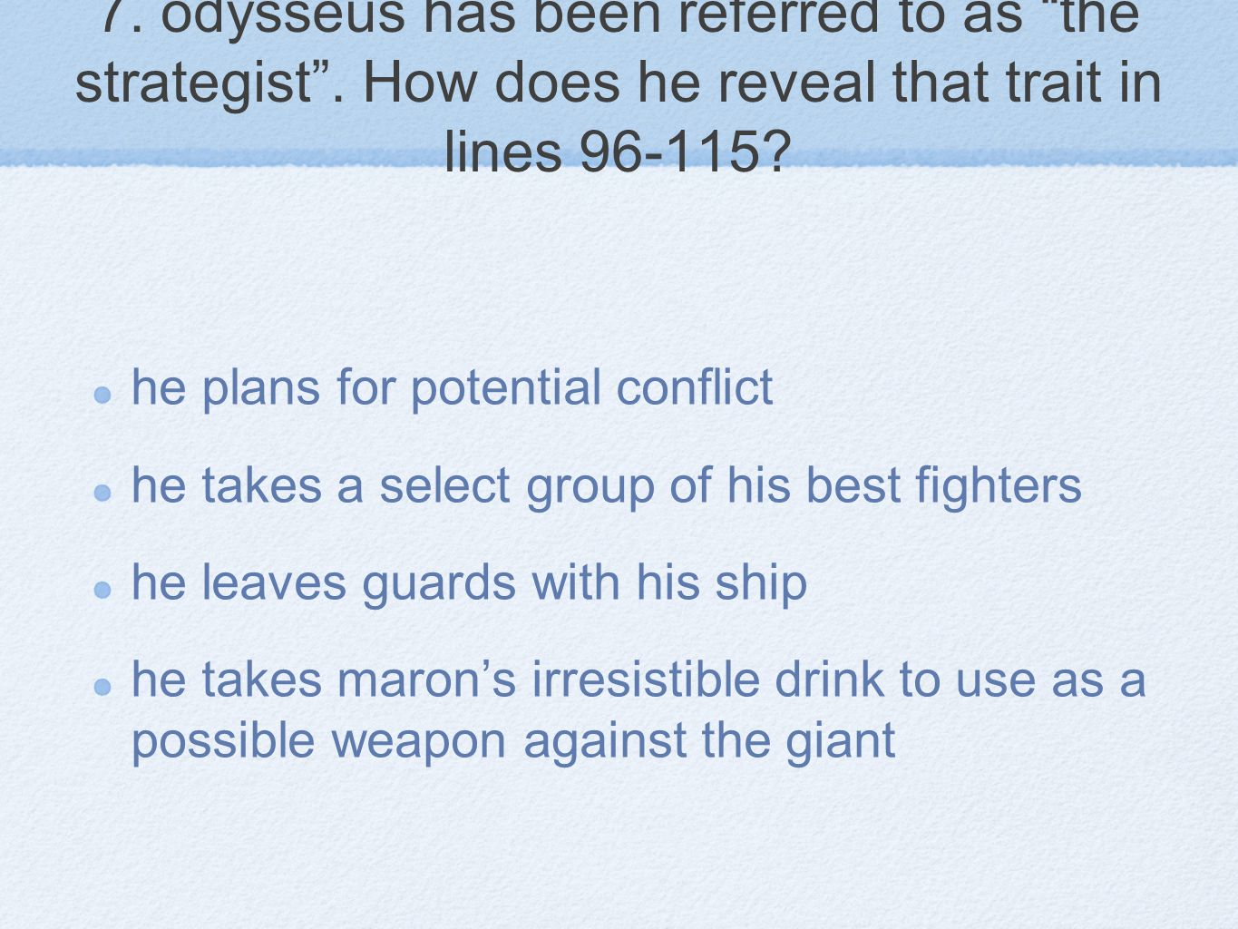 7. odysseus has been referred to as the strategist
