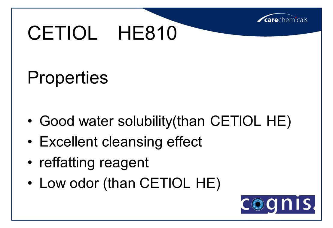 CETIOL HE810 Properties Good water solubility(than CETIOL HE)