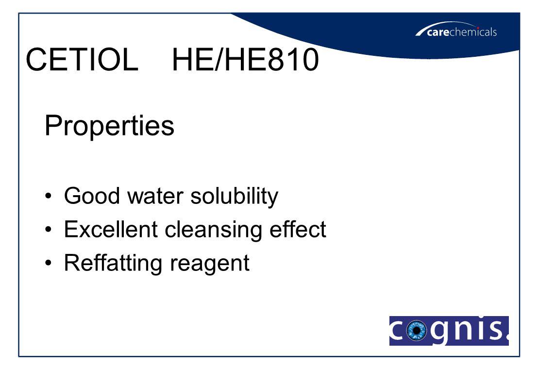 CETIOL HE/HE810 Properties Good water solubility