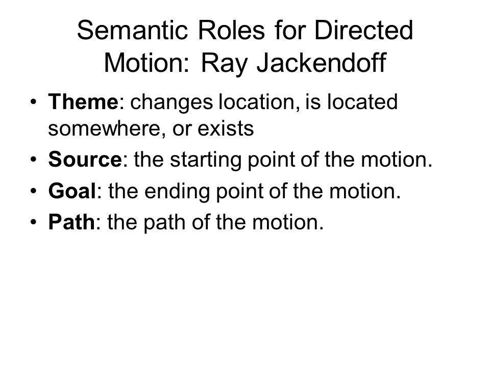 Semantic Roles for Directed Motion: Ray Jackendoff
