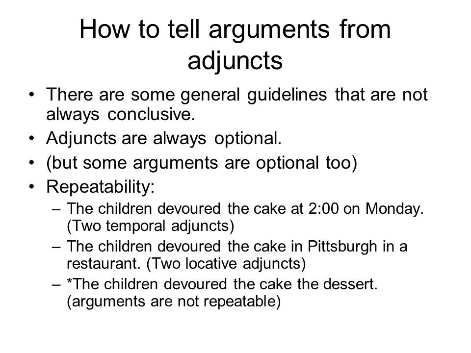 How to tell arguments from adjuncts