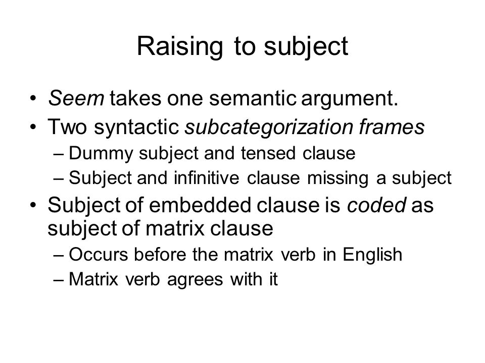 Raising to subject Seem takes one semantic argument.