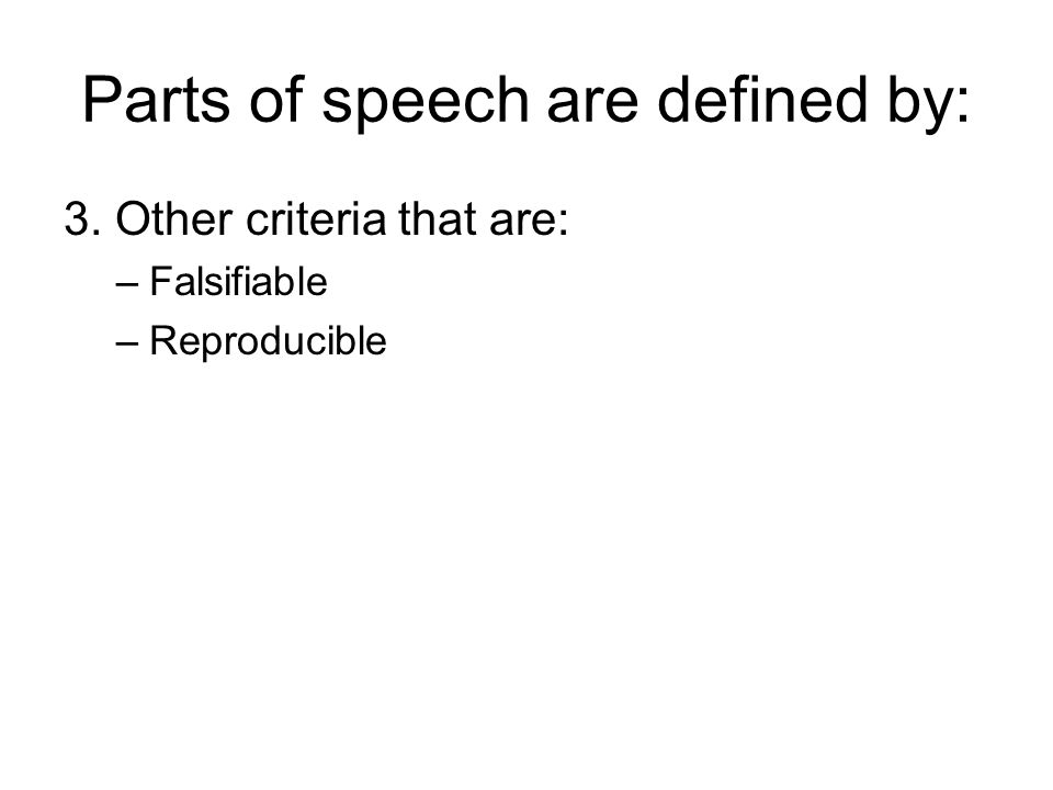 Parts of speech are defined by: