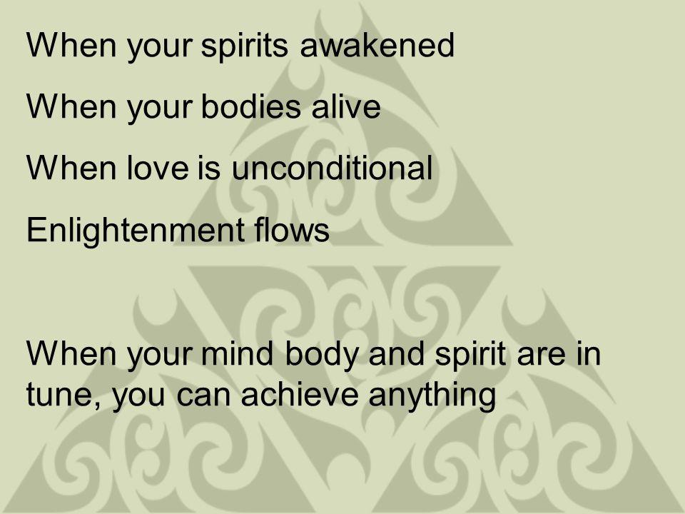 When your spirits awakened