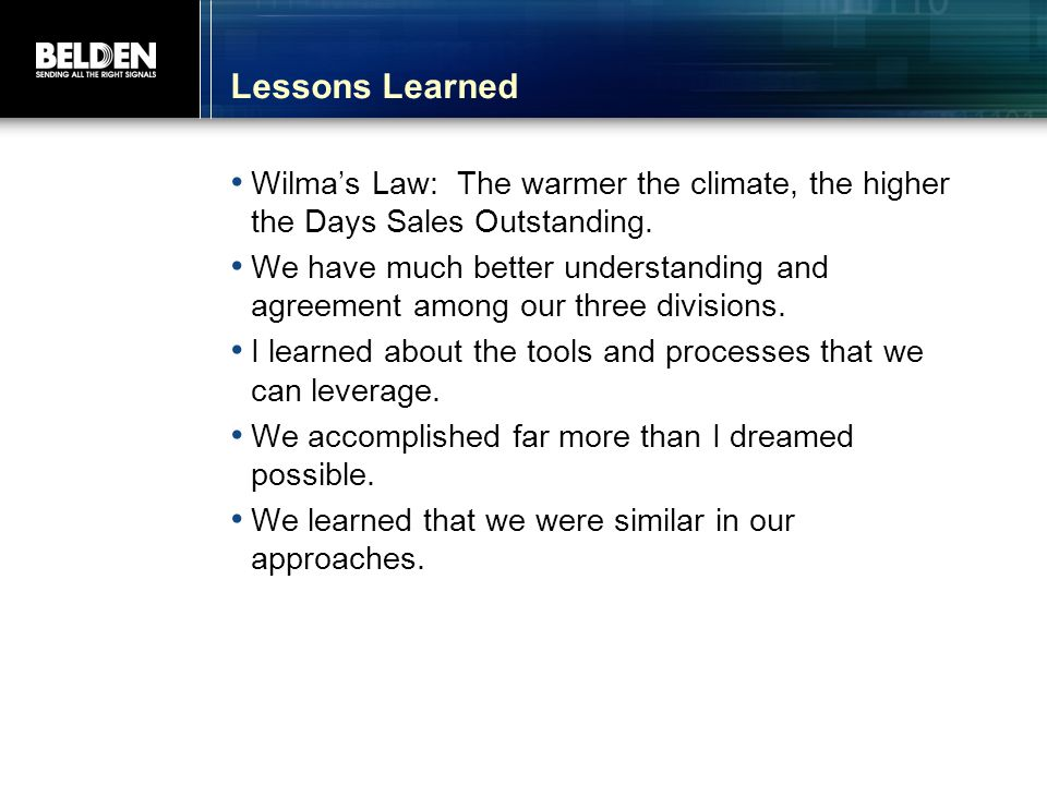Lessons Learned Wilma's Law: The warmer the climate, the higher the Days Sales Outstanding.