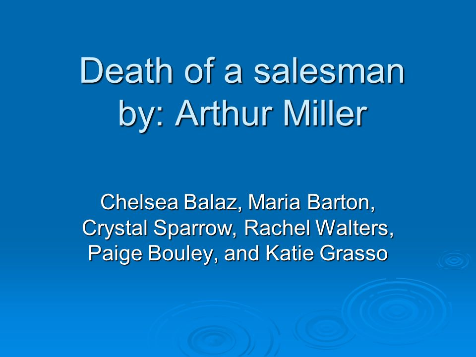 Death of a salesman by: Arthur Miller