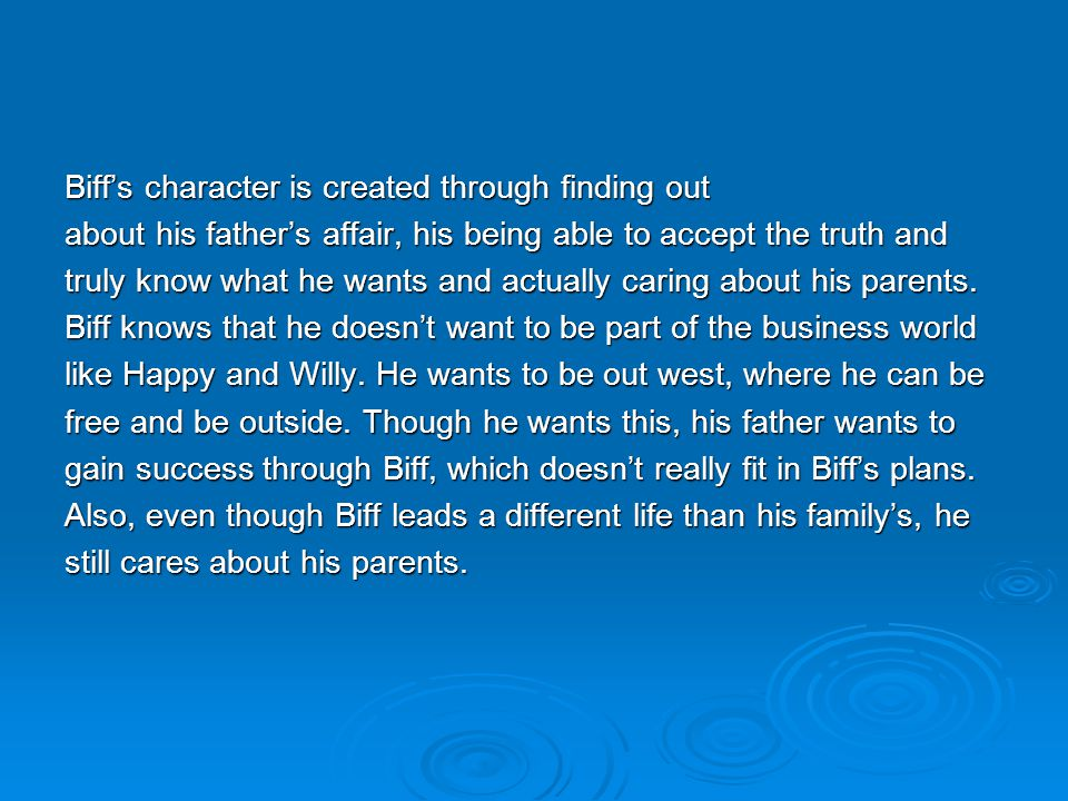 Biff's character is created through finding out