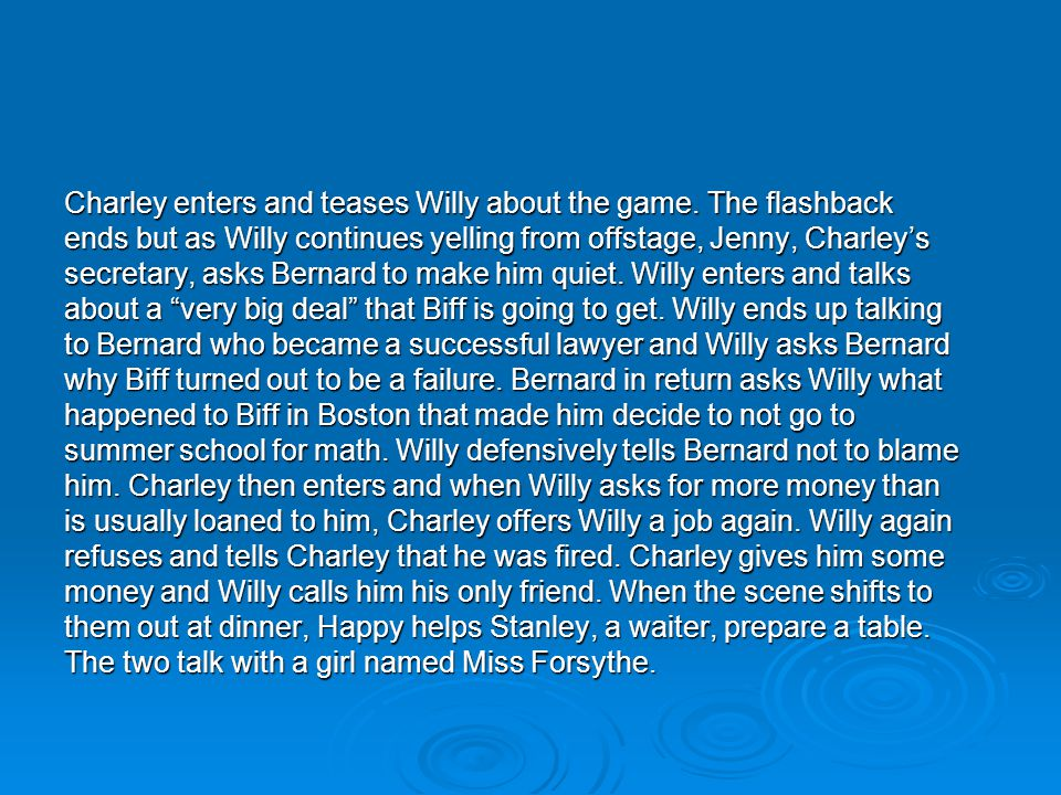 Charley enters and teases Willy about the game. The flashback