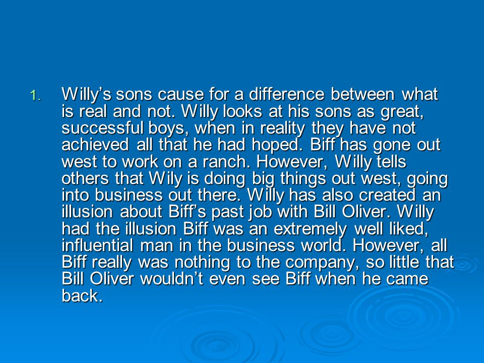 Willy's sons cause for a difference between what is real and not