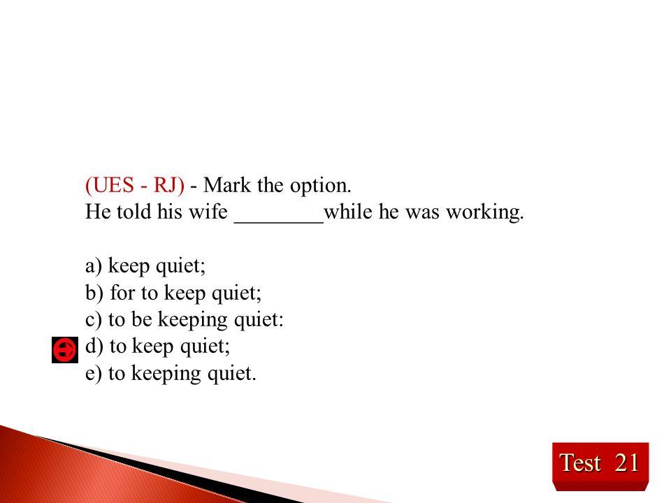 Test 21 (UES - RJ) - Mark the option.