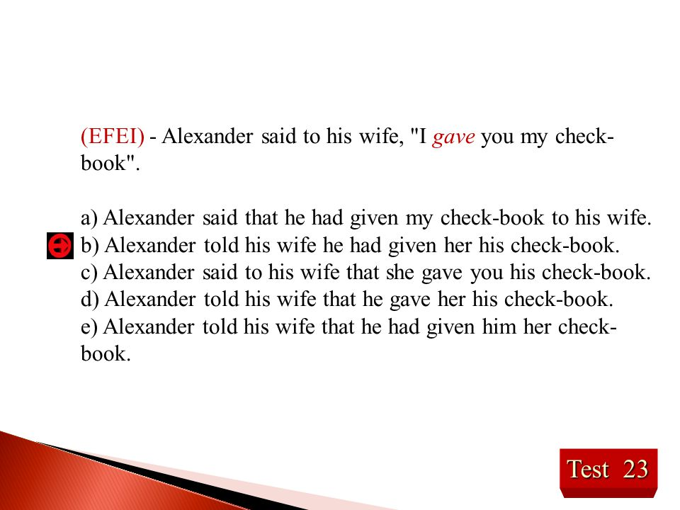 (EFEI) - Alexander said to his wife, I gave you my check-book .
