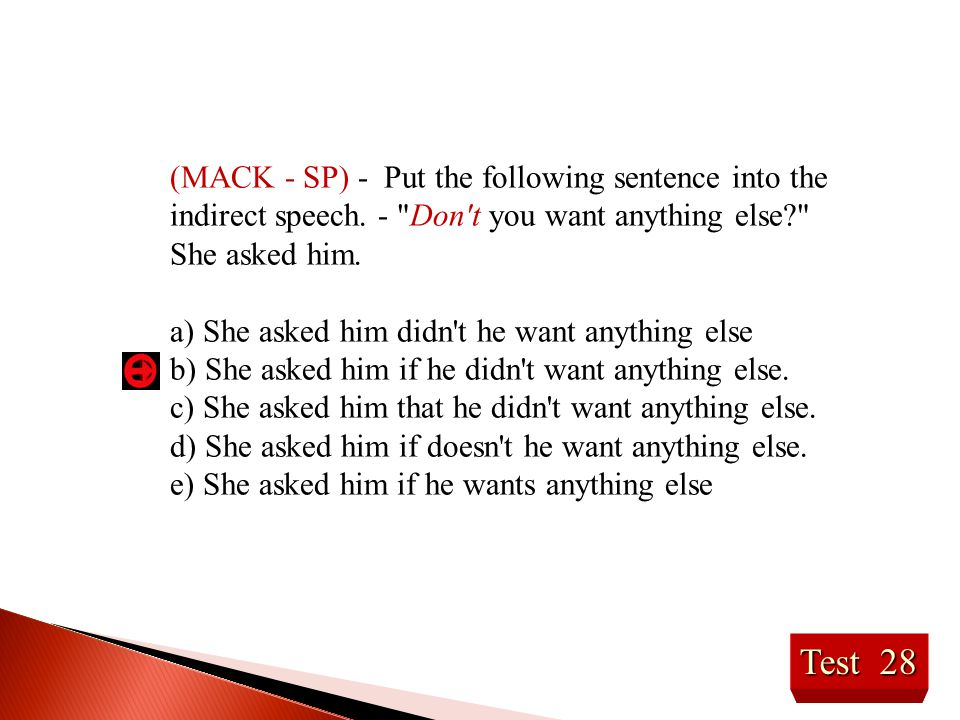 (MACK - SP) - Put the following sentence into the indirect speech