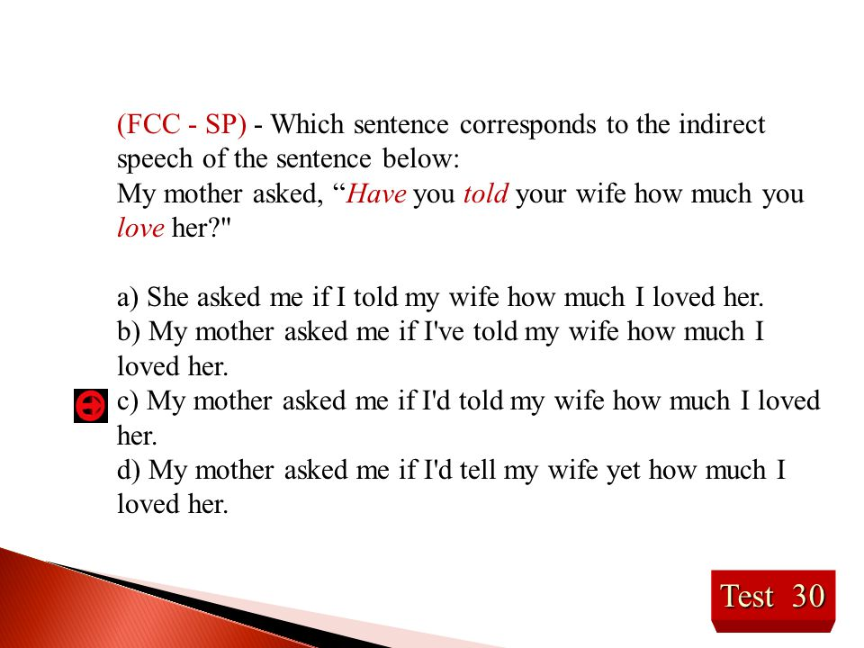 (FCC - SP) - Which sentence corresponds to the indirect speech of the sentence below: