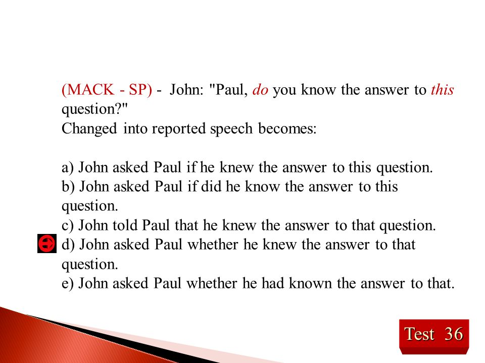 (MACK - SP) - John: Paul, do you know the answer to this question
