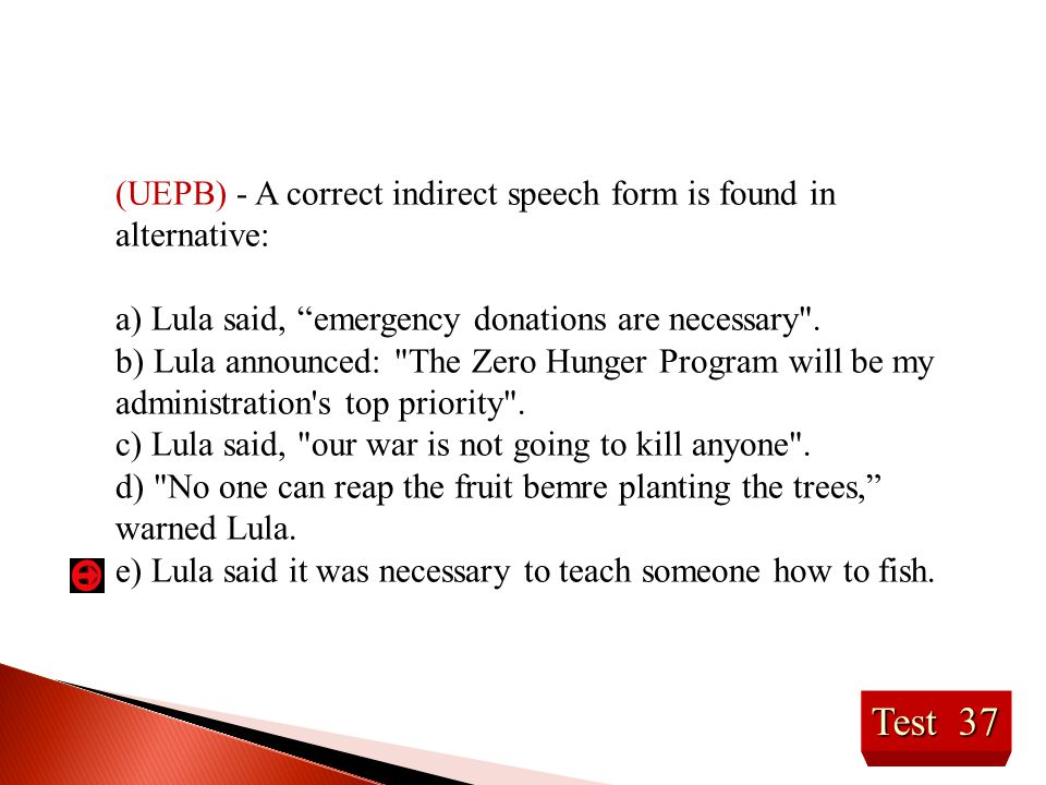 (UEPB) - A correct indirect speech form is found in alternative: