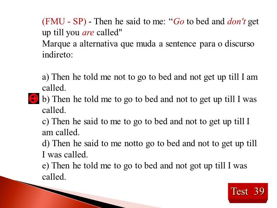 (FMU - SP) - Then he said to me: Go to bed and don t get up till you are called