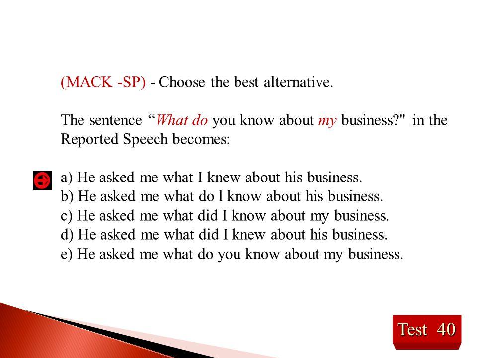 Test 40 (MACK -SP) - Choose the best alternative.