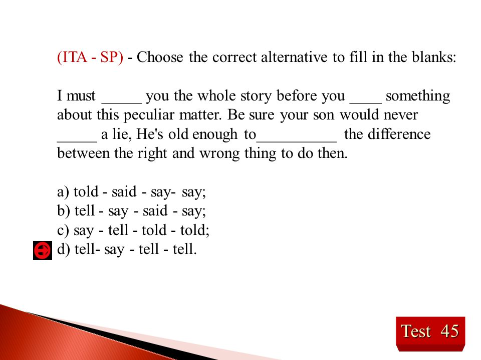 (ITA - SP) - Choose the correct alternative to fill in the blanks: