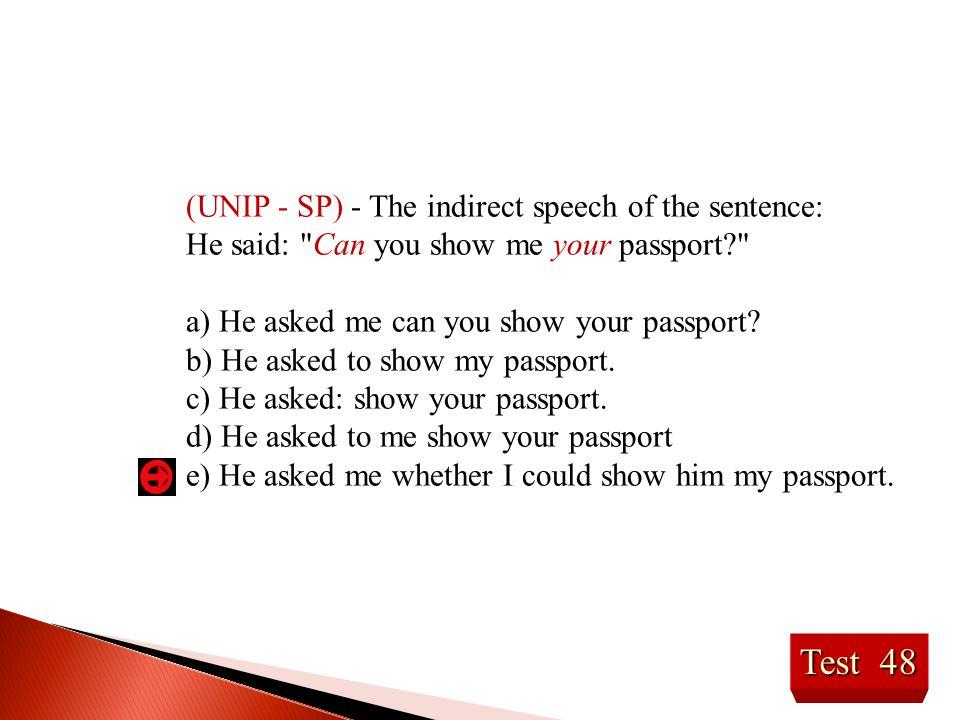 Test 48 (UNIP - SP) - The indirect speech of the sentence: