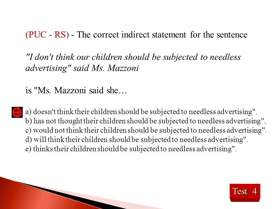 (PUC - RS) - The correct indirect statement for the sentence
