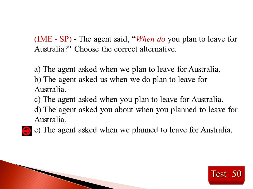 (IME - SP) - The agent said, When do you plan to leave for Australia