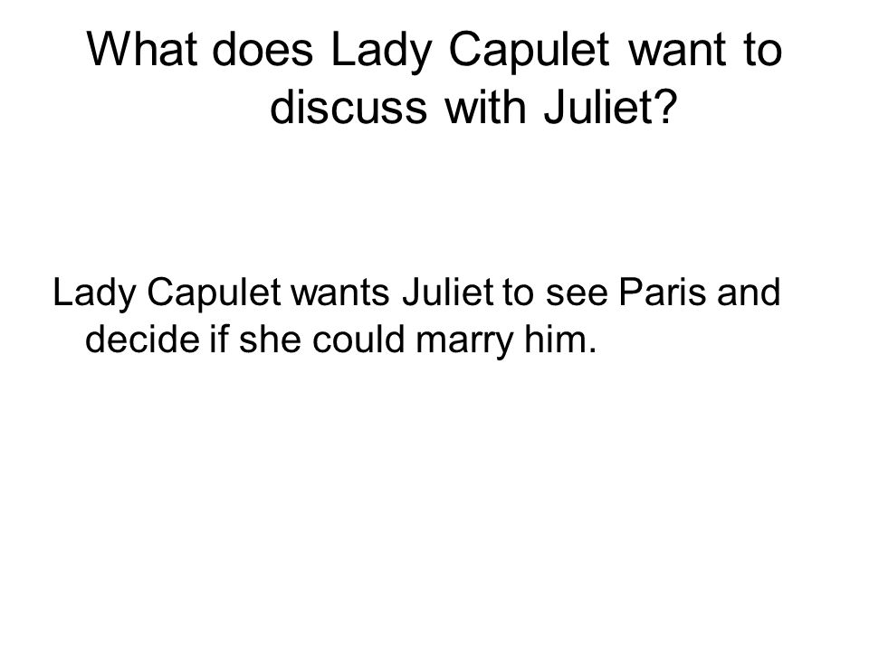 What does Lady Capulet want to discuss with Juliet