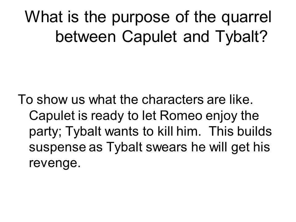 What is the purpose of the quarrel between Capulet and Tybalt