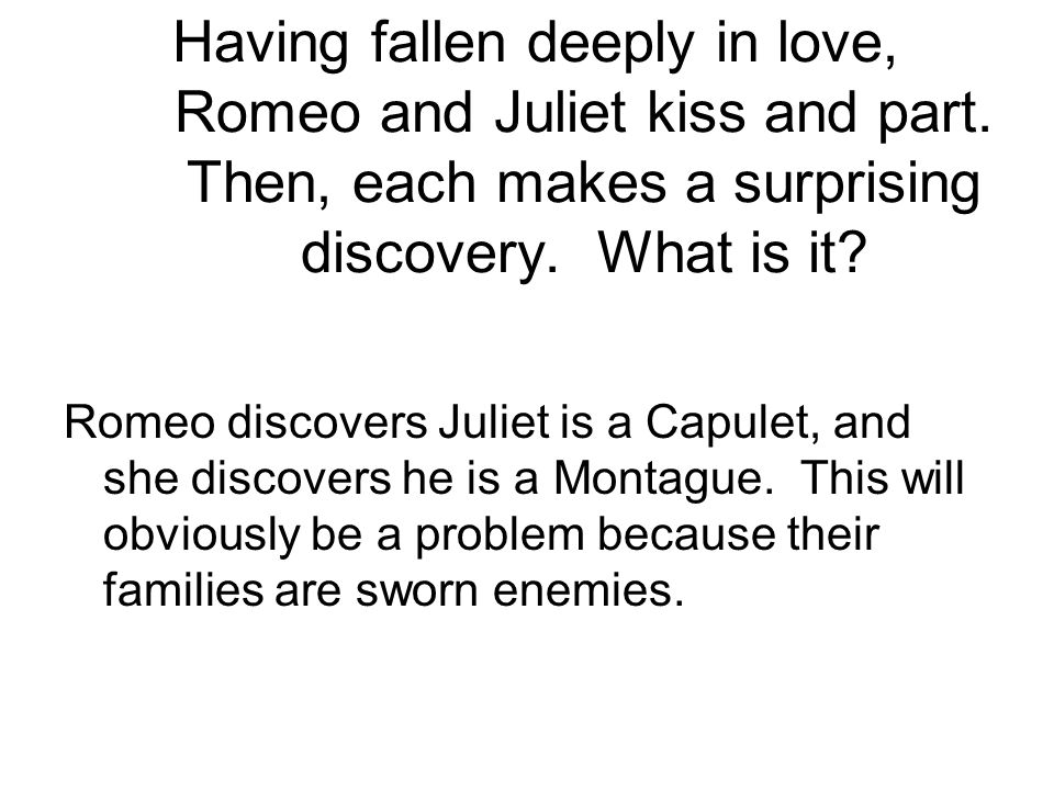 Having fallen deeply in love, Romeo and Juliet kiss and part