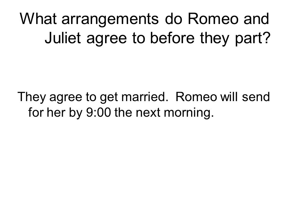 What arrangements do Romeo and Juliet agree to before they part