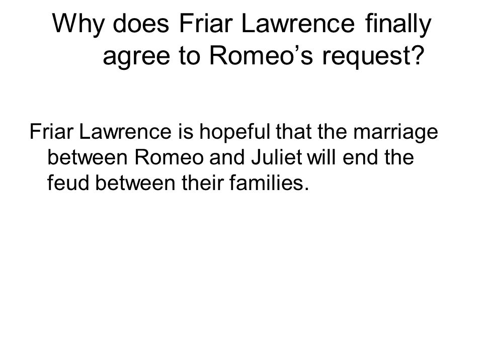 Why does Friar Lawrence finally agree to Romeo's request