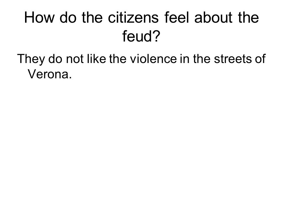 How do the citizens feel about the feud