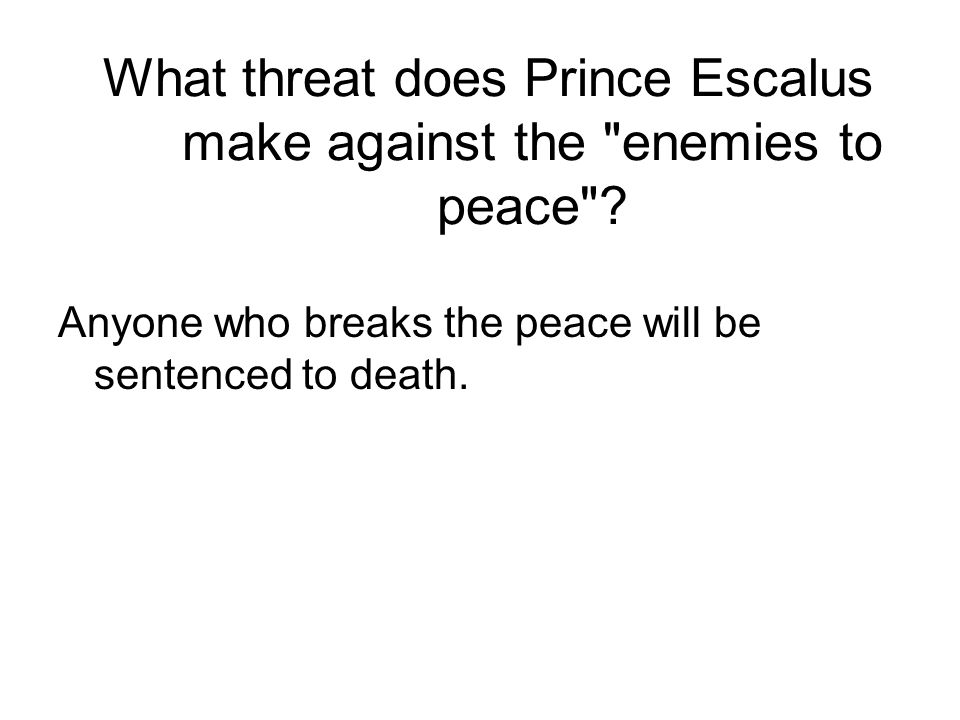 What threat does Prince Escalus make against the enemies to peace