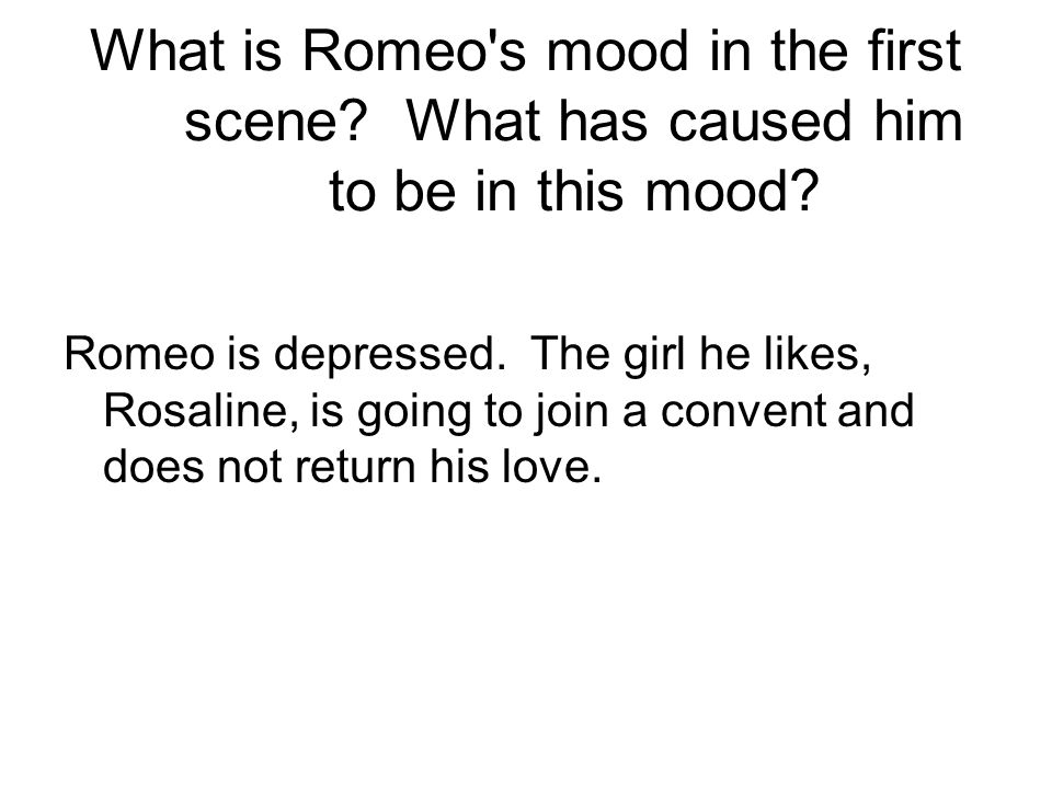 What is Romeo s mood in the first scene