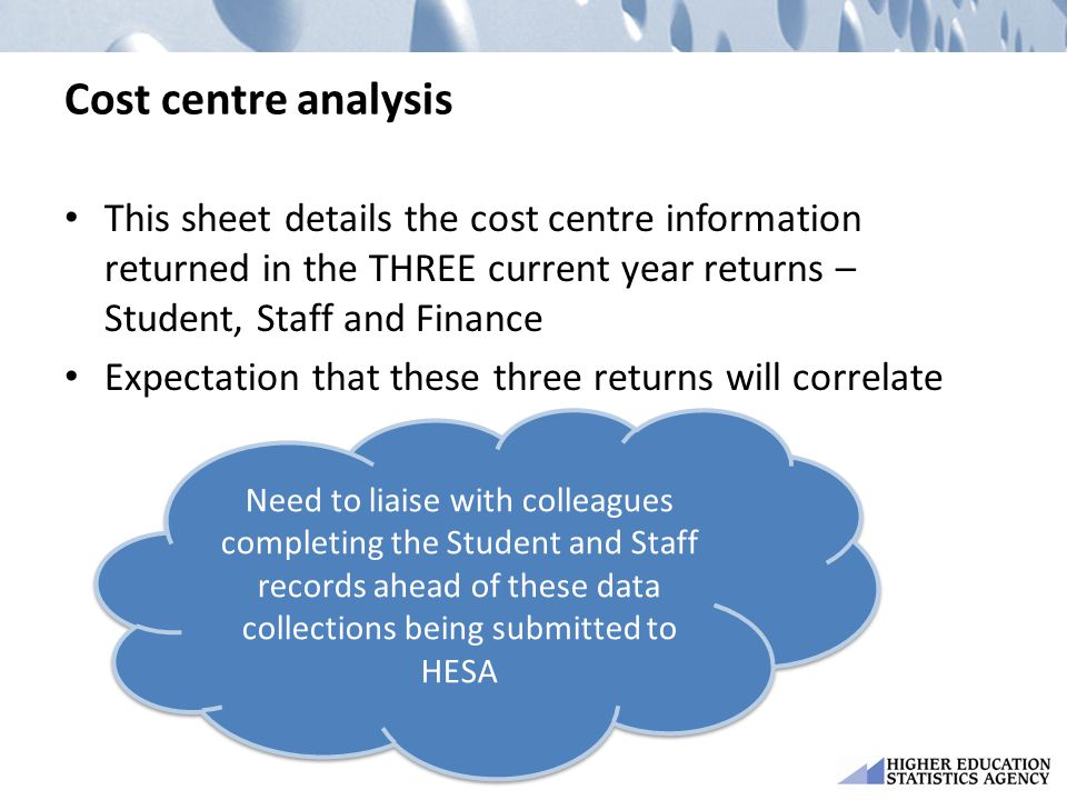 Cost centre analysis This sheet details the cost centre information returned in the THREE current year returns – Student, Staff and Finance.