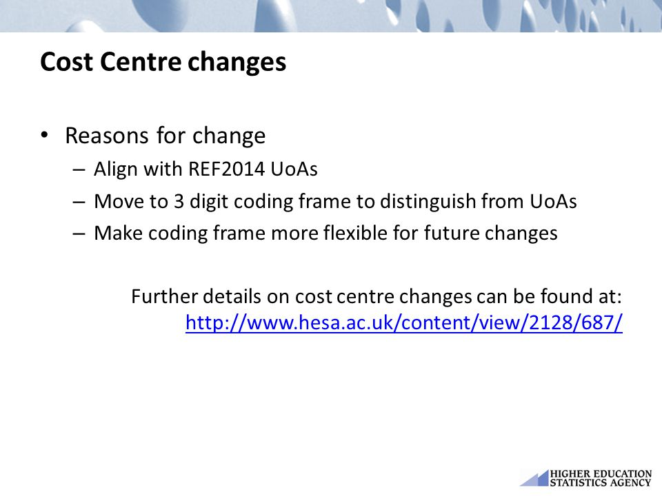 Cost Centre changes Reasons for change Align with REF2014 UoAs