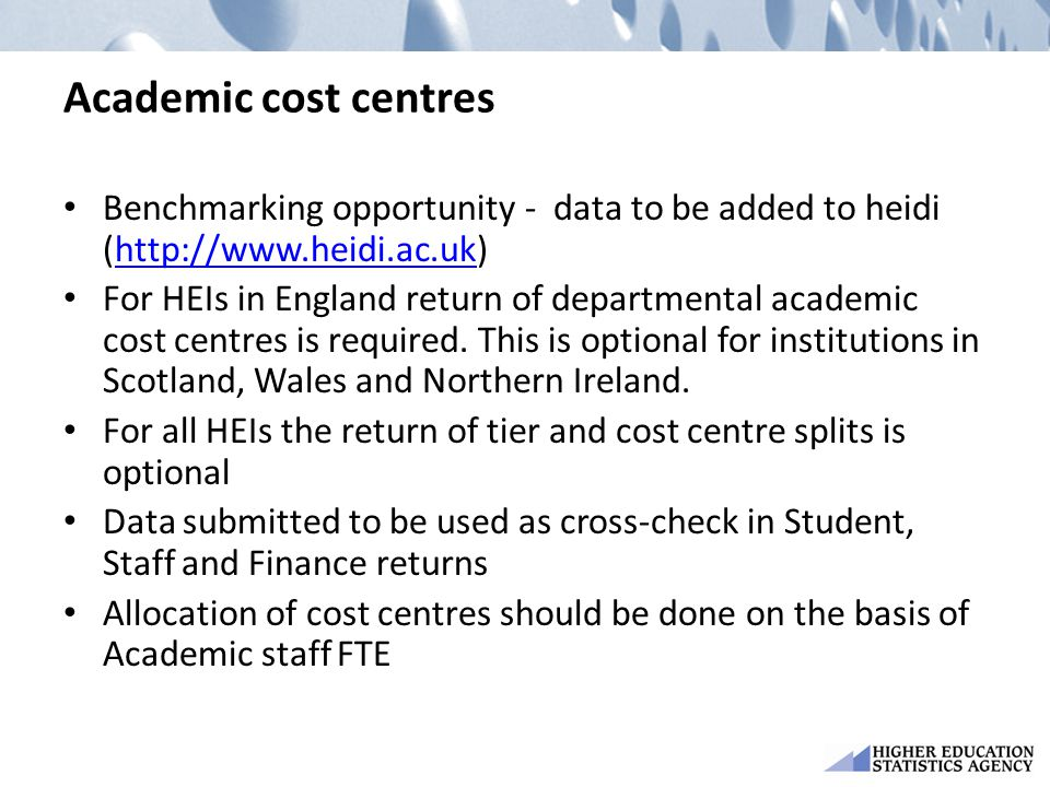 Academic cost centres Benchmarking opportunity - data to be added to heidi (http://www.heidi.ac.uk)