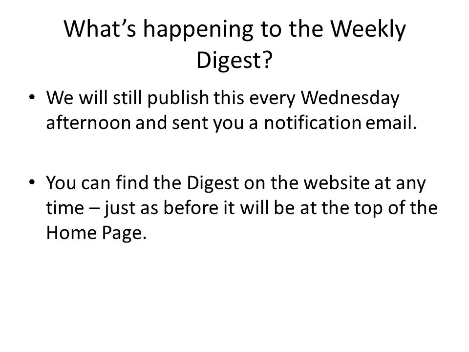 What's happening to the Weekly Digest