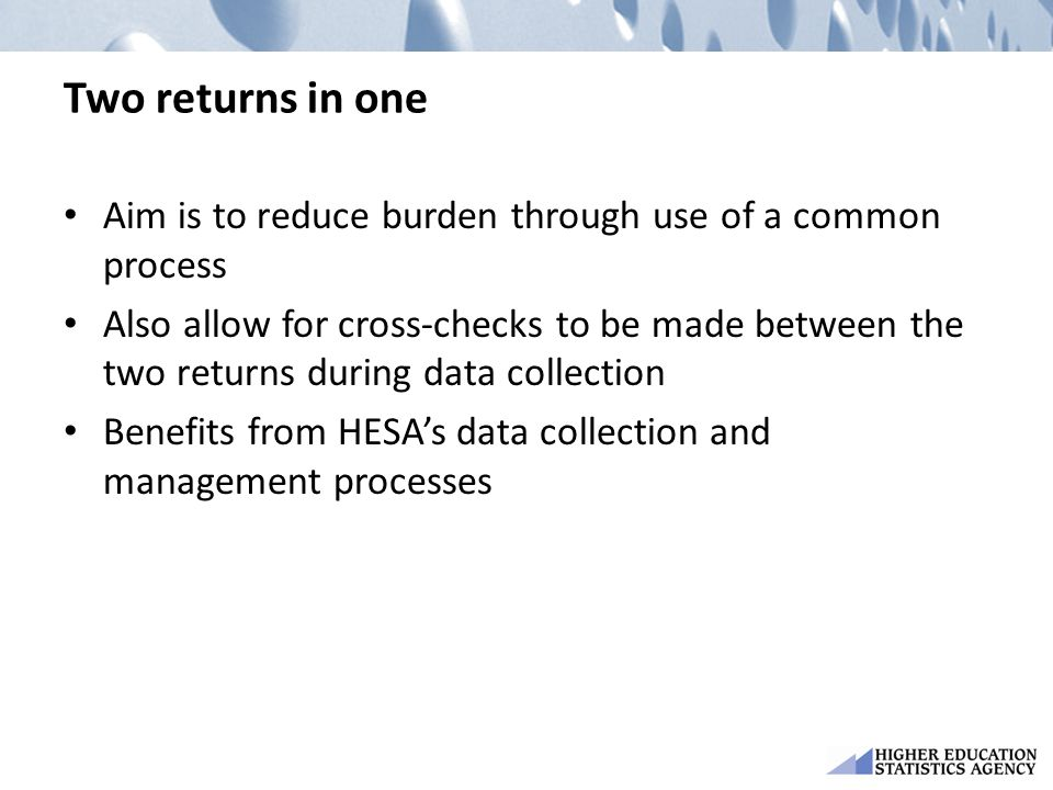 Two returns in one Aim is to reduce burden through use of a common process.