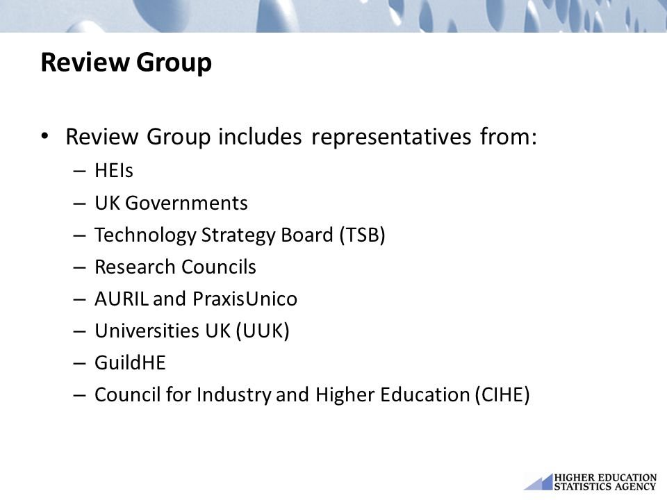 Review Group Review Group includes representatives from: HEIs