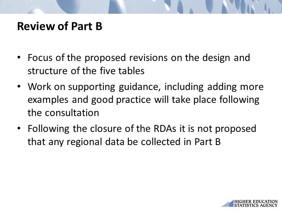 Review of Part B Focus of the proposed revisions on the design and structure of the five tables.