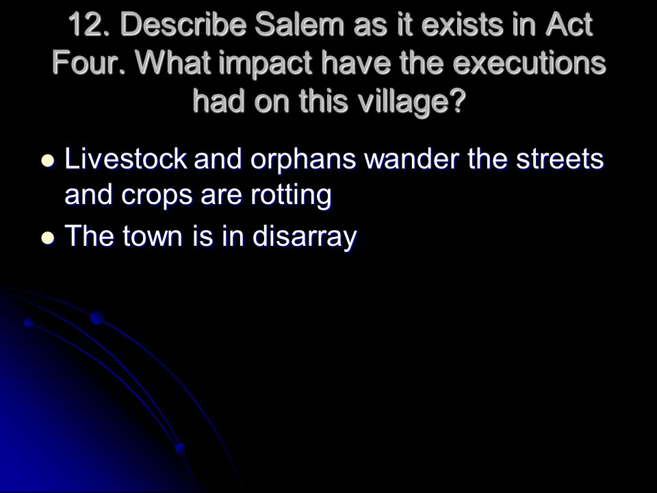 12. Describe Salem as it exists in Act Four