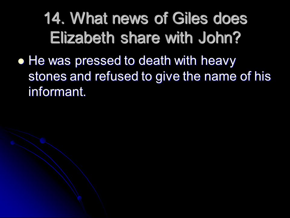 14. What news of Giles does Elizabeth share with John