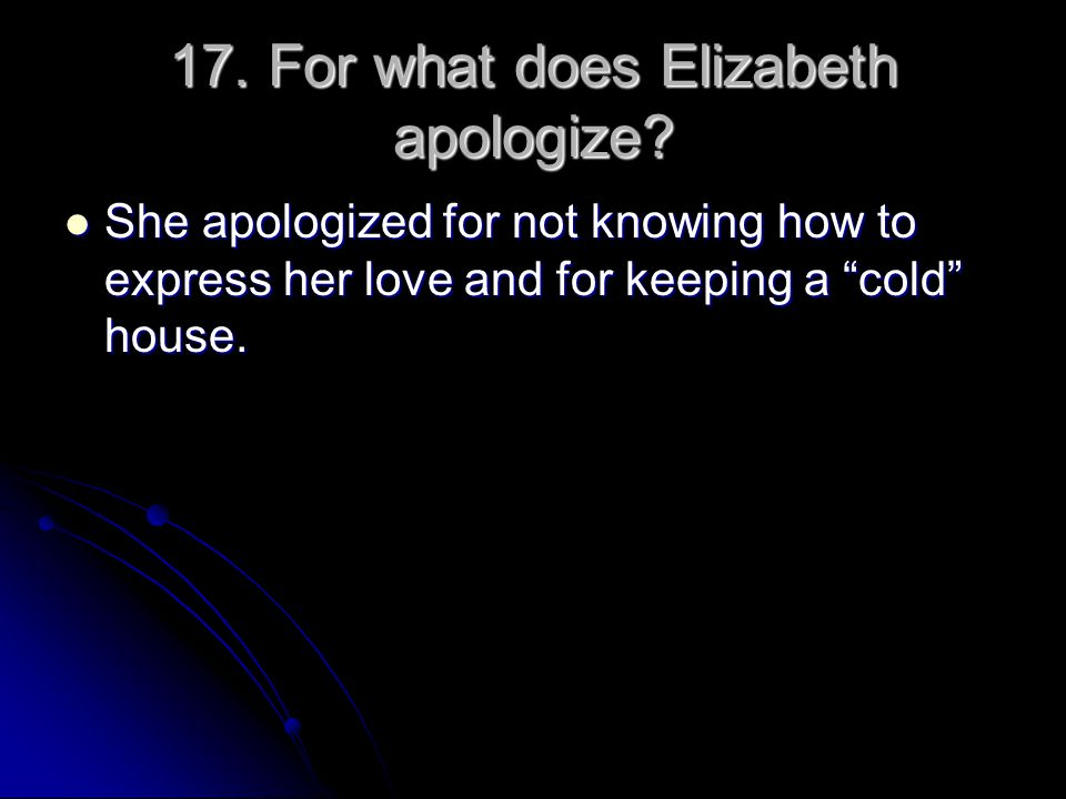 17. For what does Elizabeth apologize
